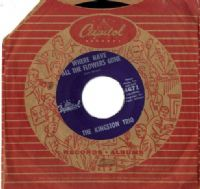 Kingston Trio,The - Where Have All The Flowers Gone/O Ken Karanga (4671) M-